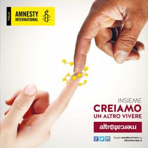 Insieme ad Amnesty creiamo un altro vivere
